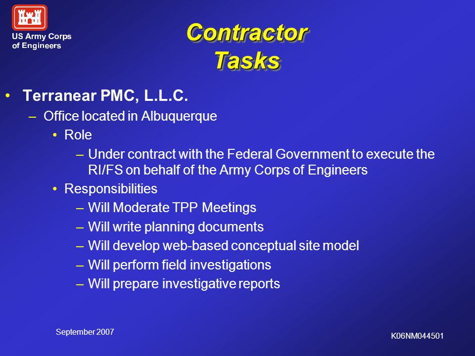 September 2007 K06NM044501 TPP Stakeholder Roles and Responsibilities Provide input to assist USACE in developing the best project design possible for the public and supporting efficient progress toward site closeout.