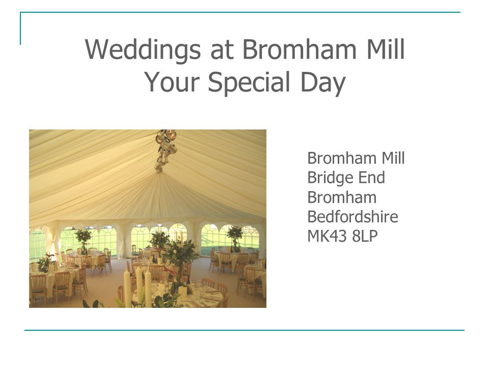 Weddings at Bromham Mill Your Special Day Bromham Mill Bridge End Bromham Bedfordshire MK43 8LP