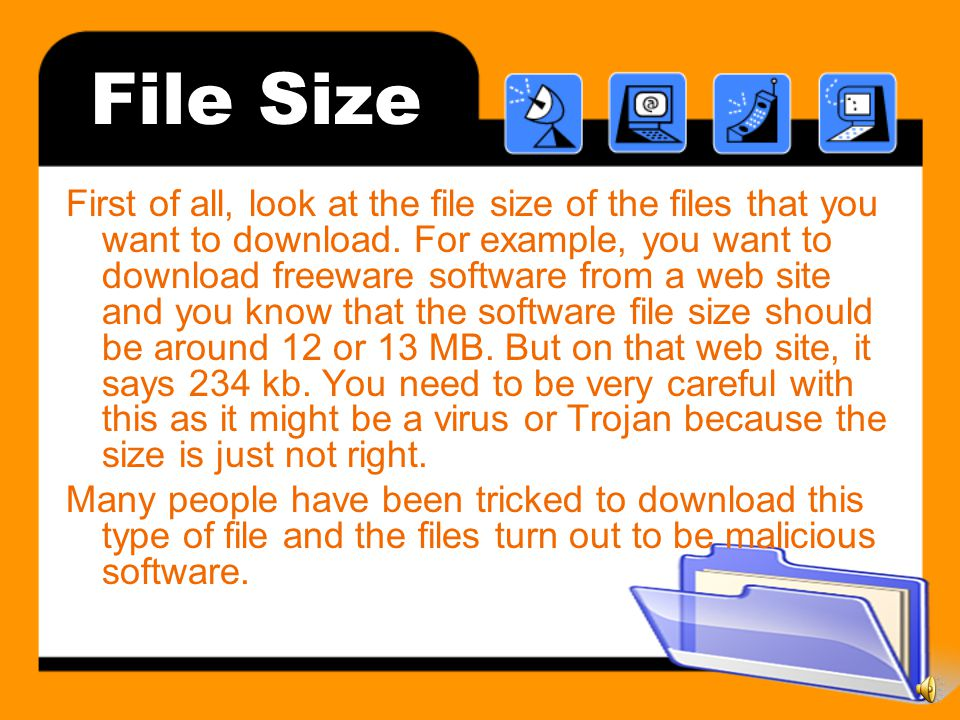 More Downloading Before downloading any files to your computer, I have five different topics to cover to help you keep your computer secure.