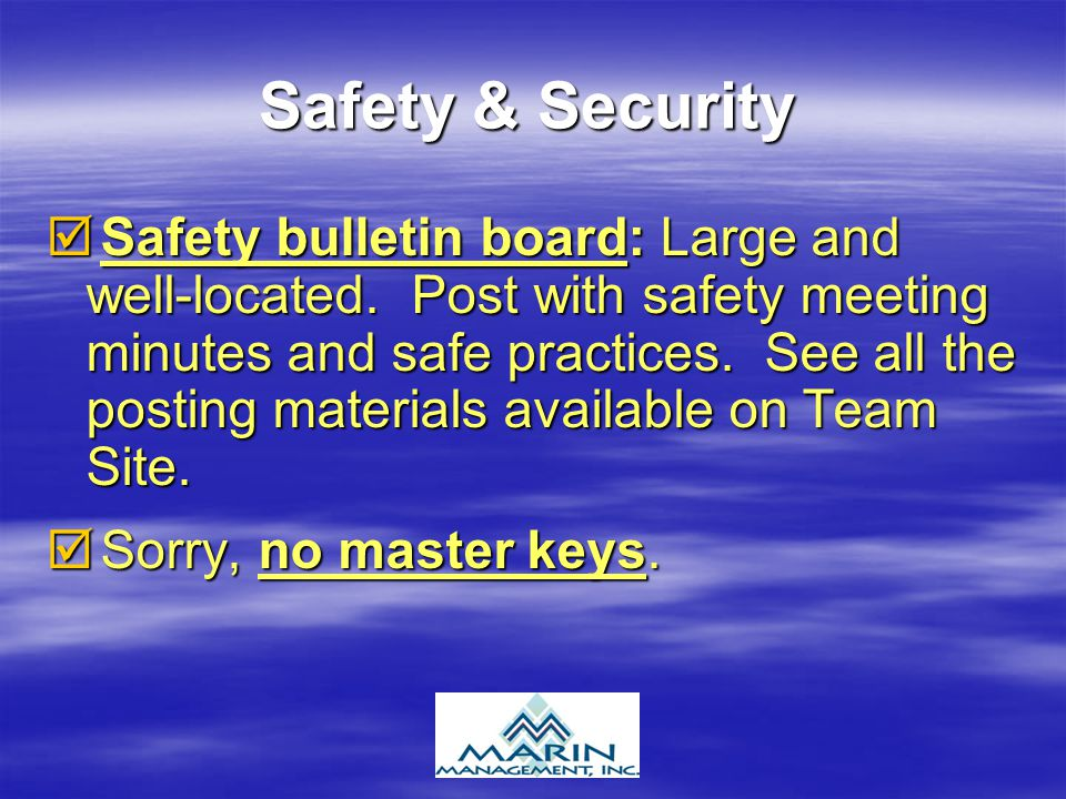 Safety & Security Safety bulletin board: Large and well-located. Post with safety meeting minutes and safe practices. See all the posting materials av