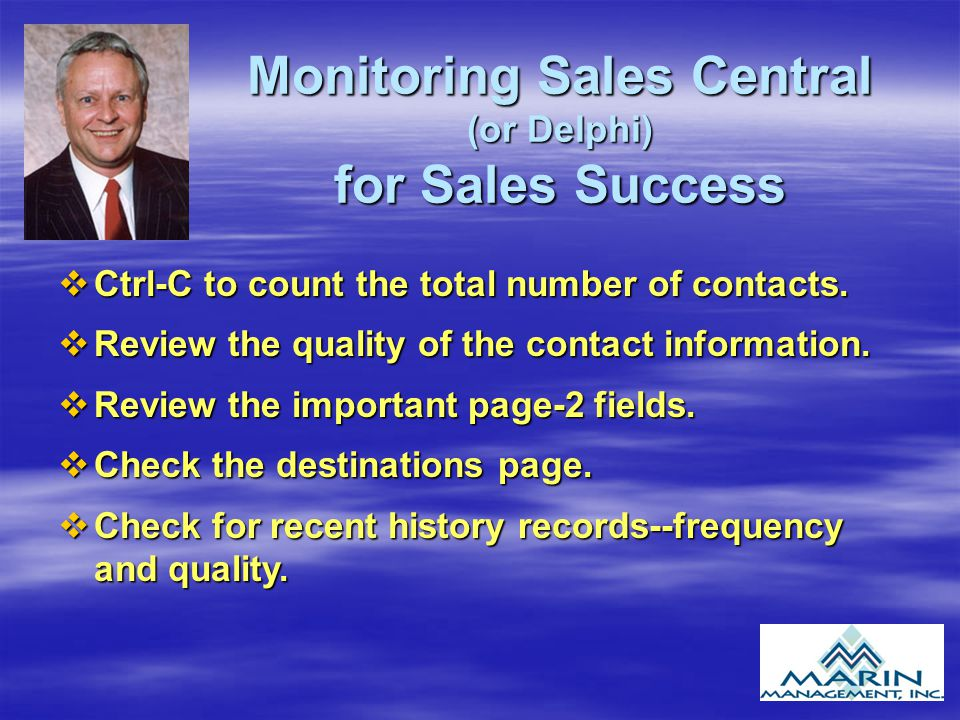 Monitoring Sales Central (or Delphi) for Sales Success vCtrl-C to count the total number of contacts.
