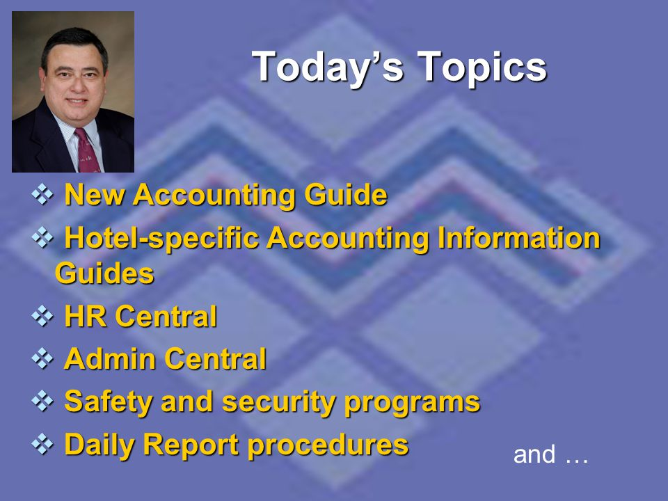 Todays Topics and … New Accounting Guide New Accounting Guide Hotel-specific Accounting Information Guides Hotel-specific Accounting Information Guide