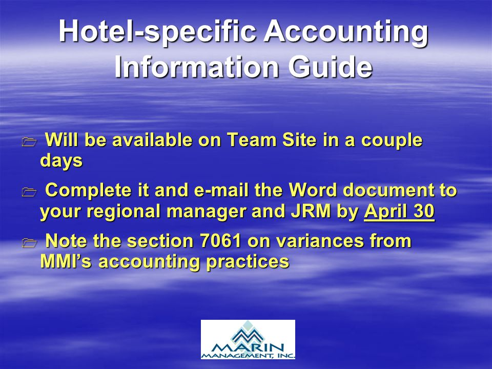 Hotel-specific Accounting Information Guide Will be available on Team Site in a couple days Will be available on Team Site in a couple days Complete i