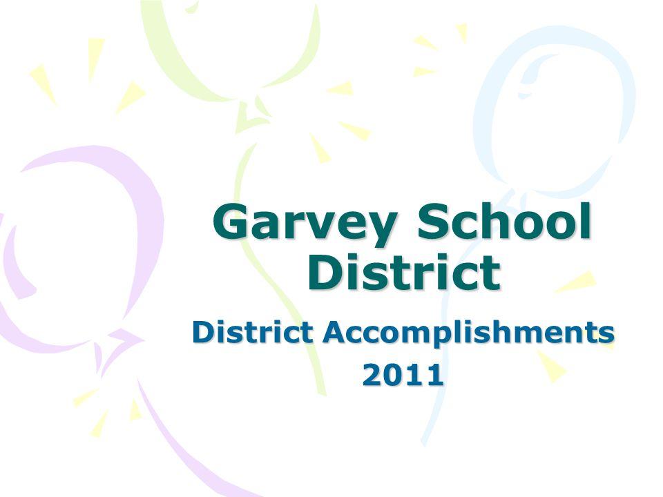 Garvey School District District Accomplishments 2011
