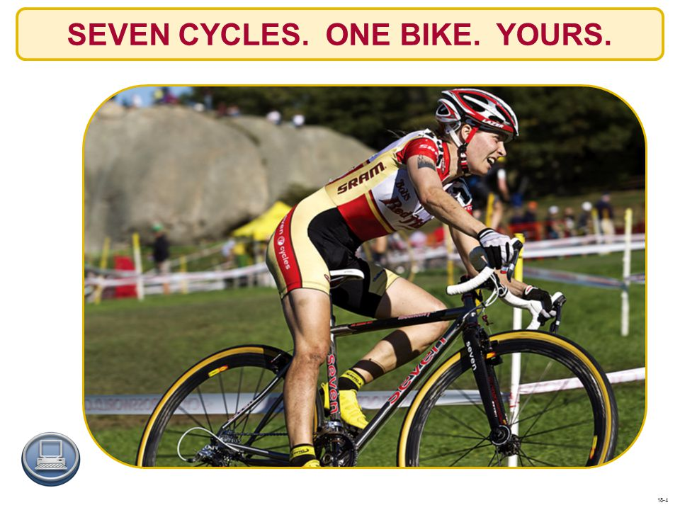 SEVEN CYCLES. ONE BIKE. YOURS. 18-4