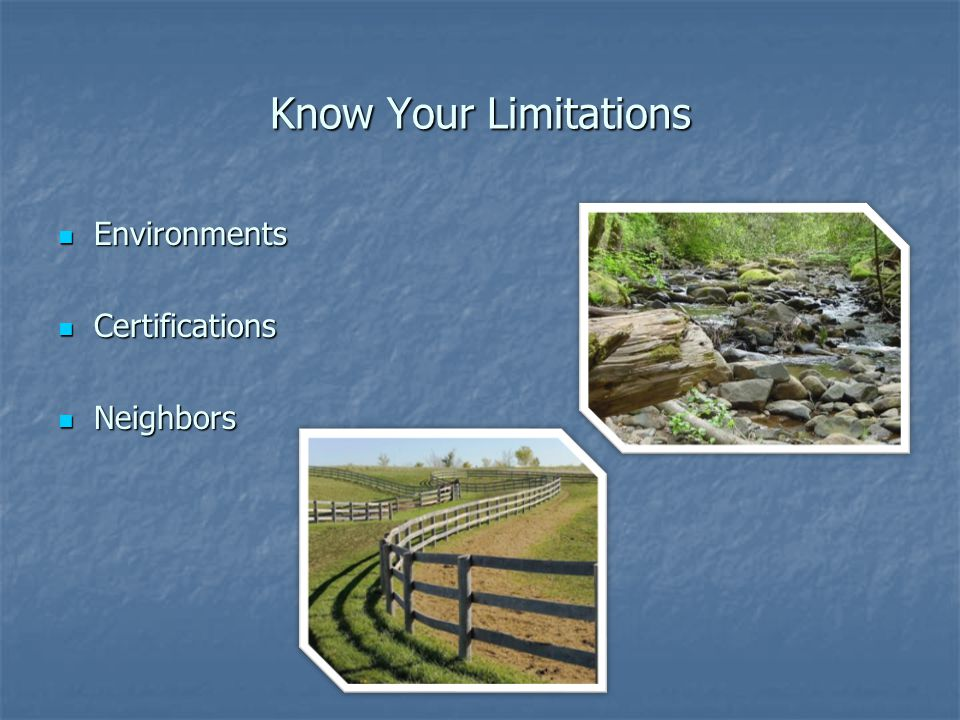 Know Your Limitations Environments Environments Certifications Certifications Neighbors Neighbors