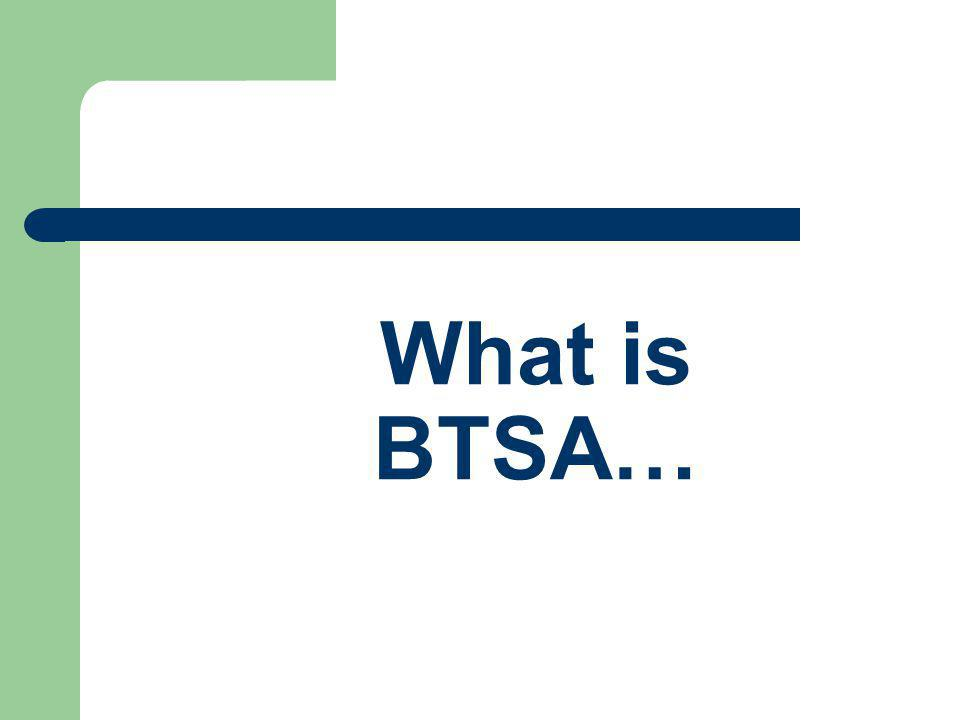 What is BTSA…