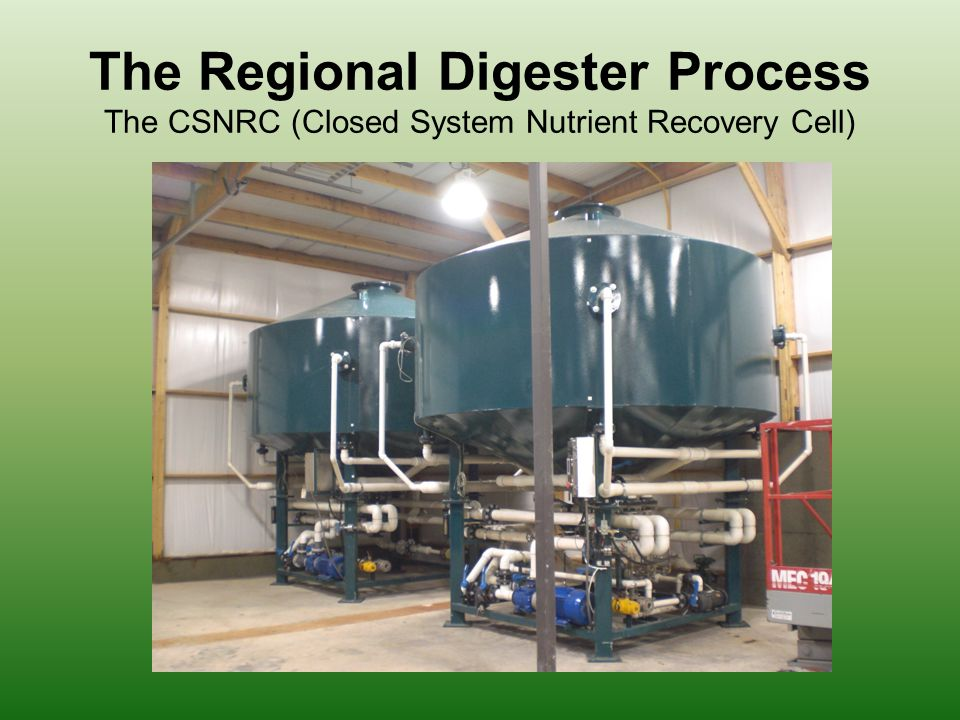 The Regional Digester Process The CSNRC (Closed System Nutrient Recovery Cell)