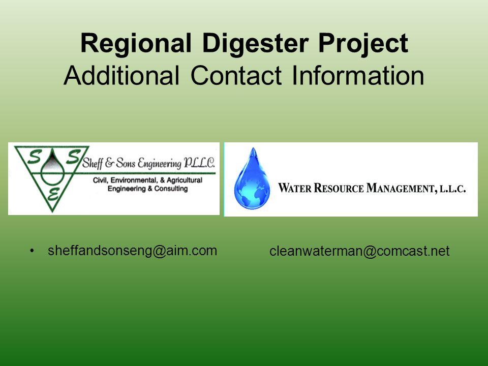 Regional Digester Project Additional Contact Information sheffandsonseng@aim.com cleanwaterman@comcast.net