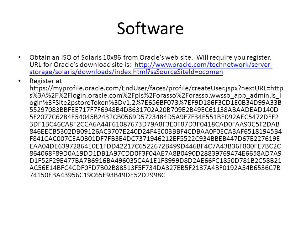 Software Obtain an ISO of Solaris 10x86 from Oracles web site.