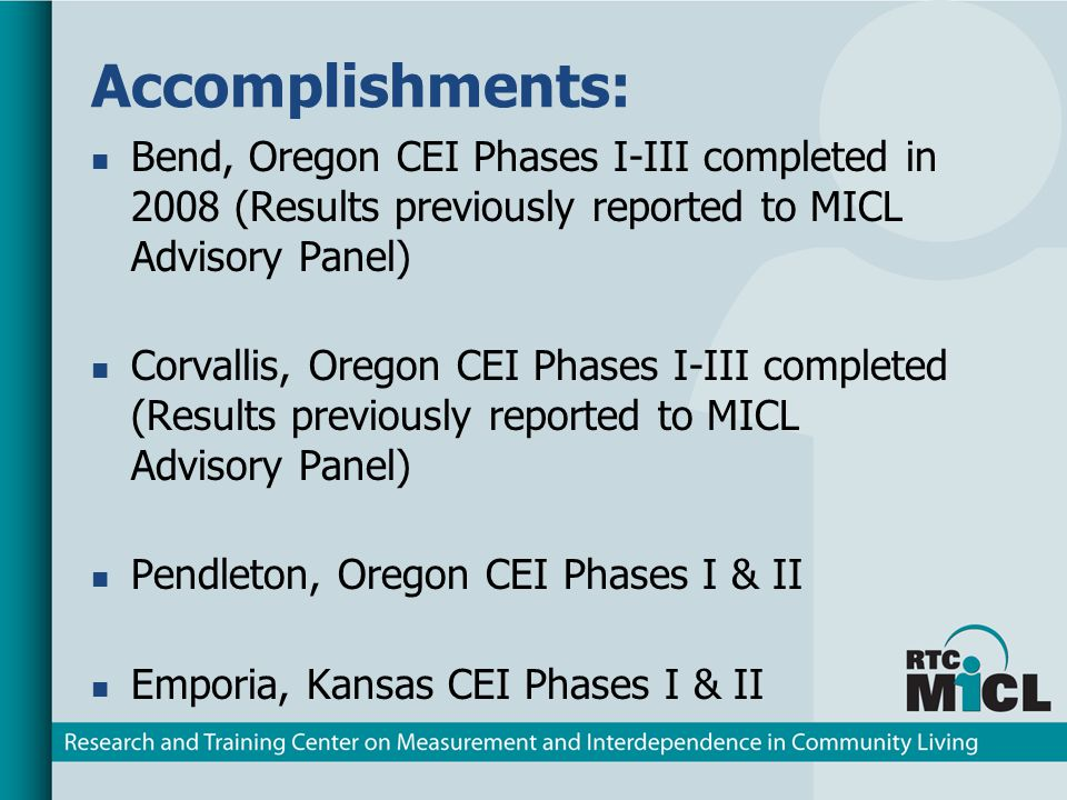 Preliminary Findings Seven out of eight prioritized barriers addressed in Bend, Oregon Transportation, hospital accessibility and disability awareness are currently being addressed in Corvallis No other findings reported at this time