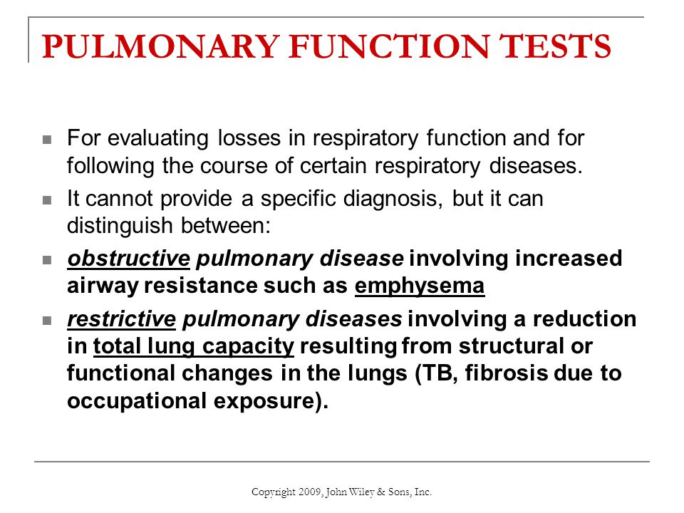 PULMONARY FUNCTION TESTS For evaluating losses in respiratory function and for following the course of certain respiratory diseases. It cannot provide