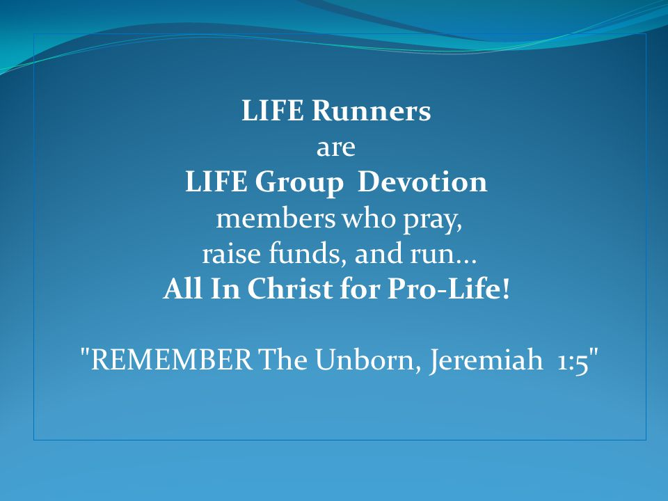 LIFE Runners are LIFE Group Devotion members who pray, raise funds, and run...