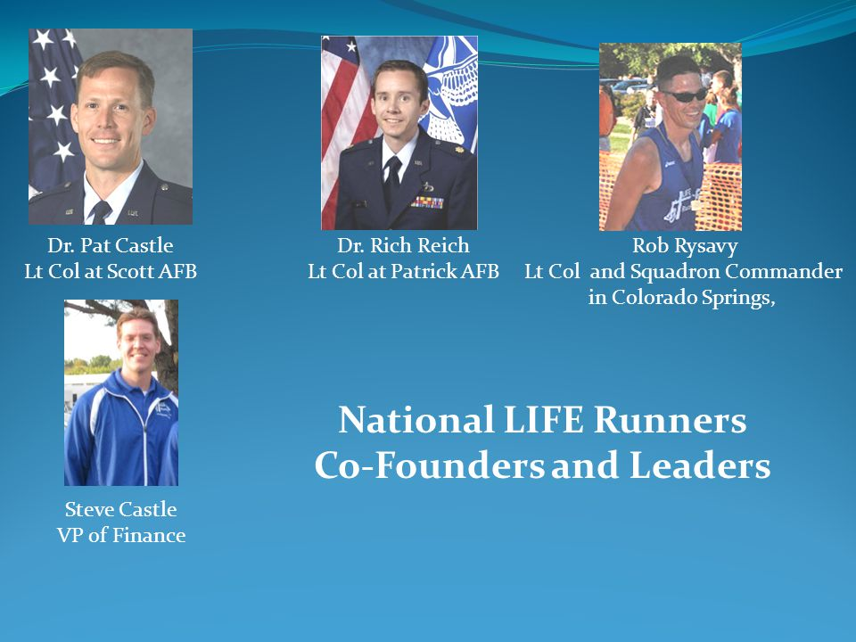 National LIFE Runners Co-Founders and Leaders Dr. Pat Castle Lt Col at Scott AFB Dr.