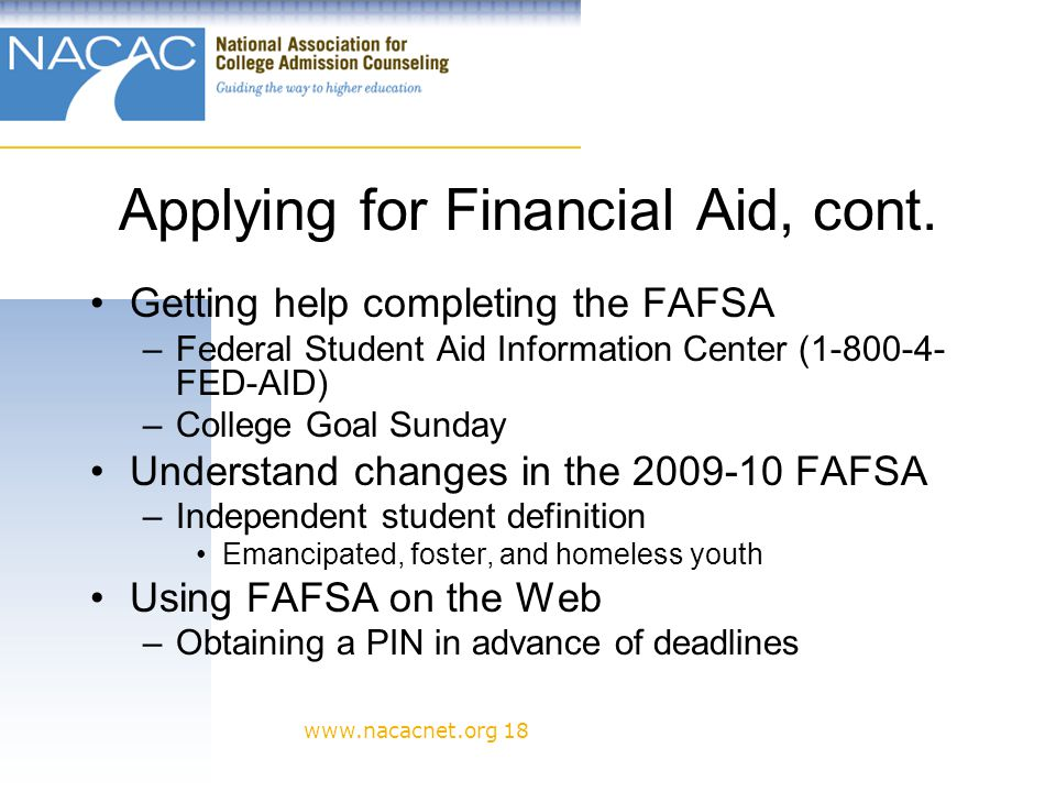 www.nacacnet.org 18 Applying for Financial Aid, cont.