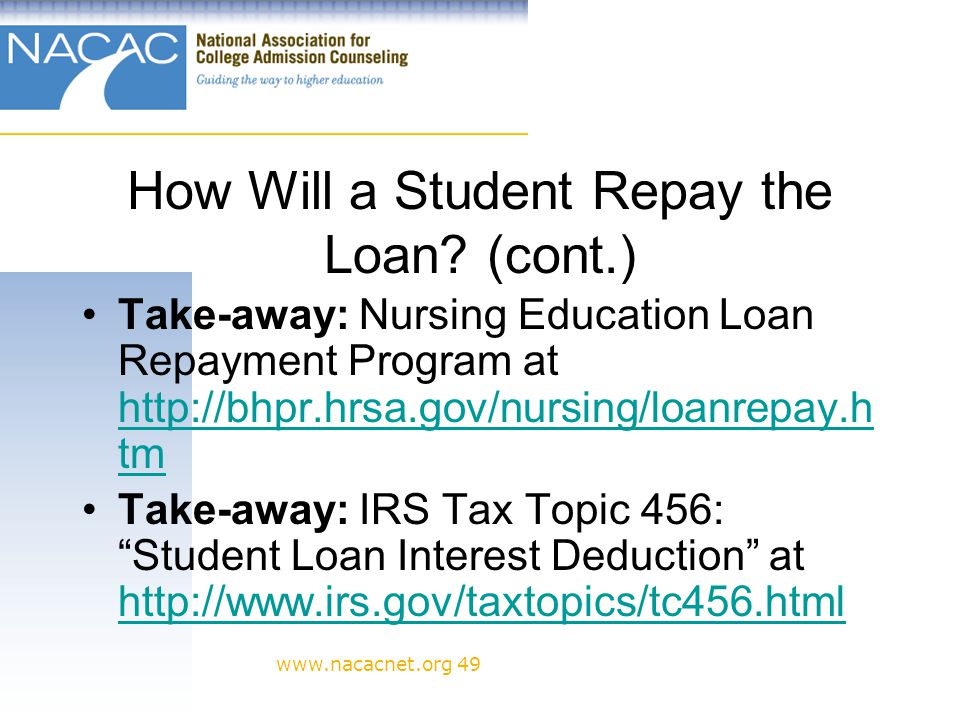 www.nacacnet.org 49 How Will a Student Repay the Loan.
