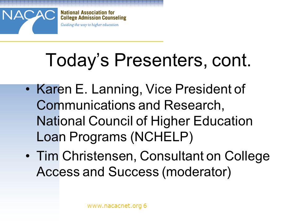 www.nacacnet.org 6 Todays Presenters, cont.Karen E.