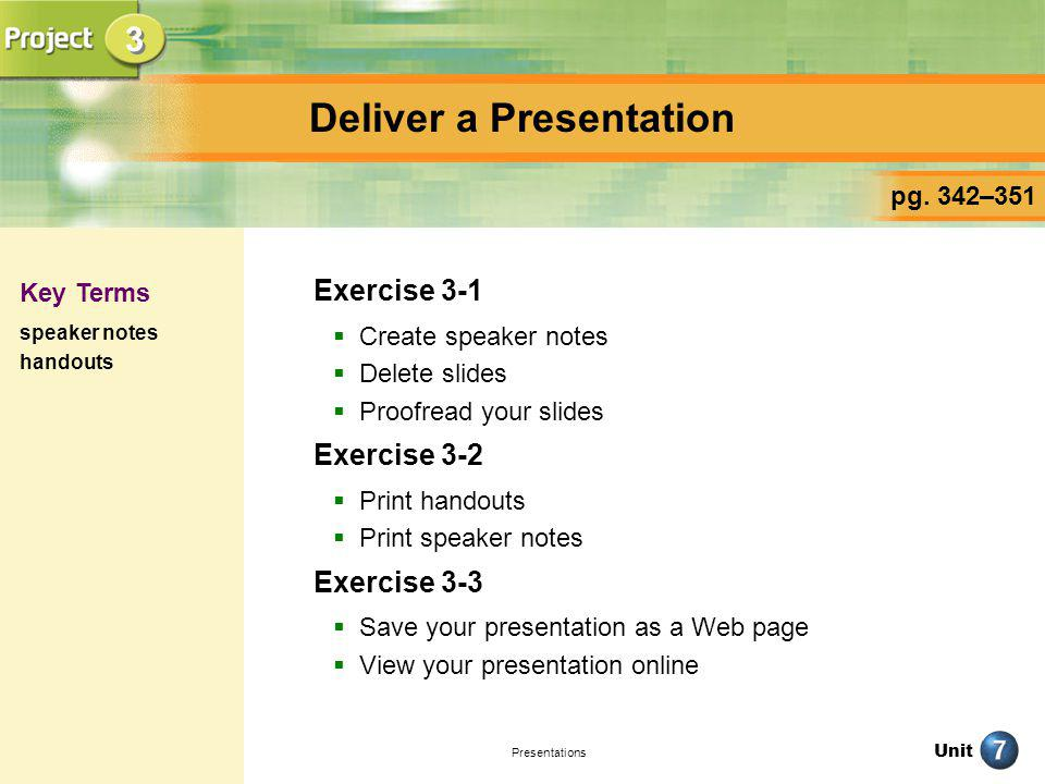 Unit Presentations You have just finished creating an impressive and well- organized slide show.
