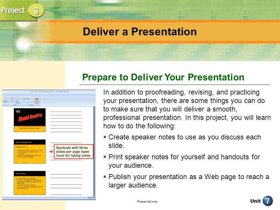 Unit Presentations In addition to proofreading, revising, and practicing your presentation, there are some things you can do to make sure that you wil