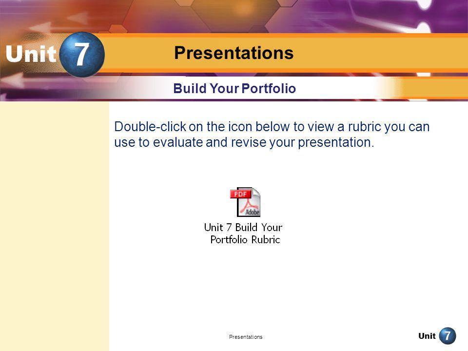 Unit Presentations Unit Build Your Portfolio Double-click on the icon below to view a rubric you can use to evaluate and revise your presentation. Pre
