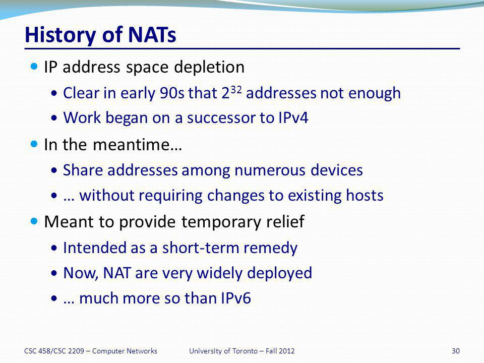 History of NATs IP address space depletion Clear in early 90s that 2 32 addresses not enough Work began on a successor to IPv4 In the meantime… Share