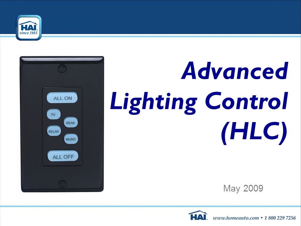 Advanced HAI Lighting Control (HLC) May 2009