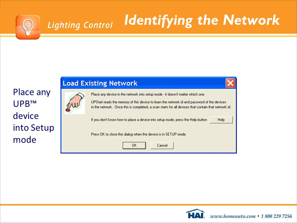 Identifying the Network Place any UPB device into Setup mode