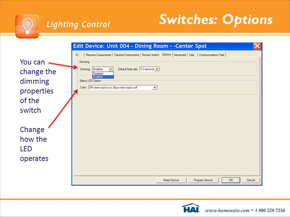 Switches: Options You can change the dimming properties of the switch Change how the LED operates