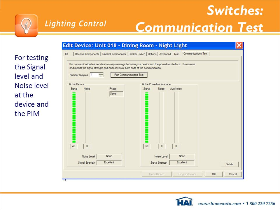 Switches: Communication Test For testing the Signal level and Noise level at the device and the PIM