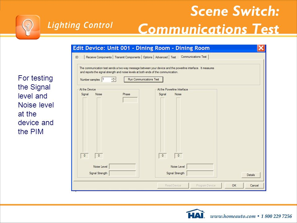 Scene Switch: Communications Test For testing the Signal level and Noise level at the device and the PIM