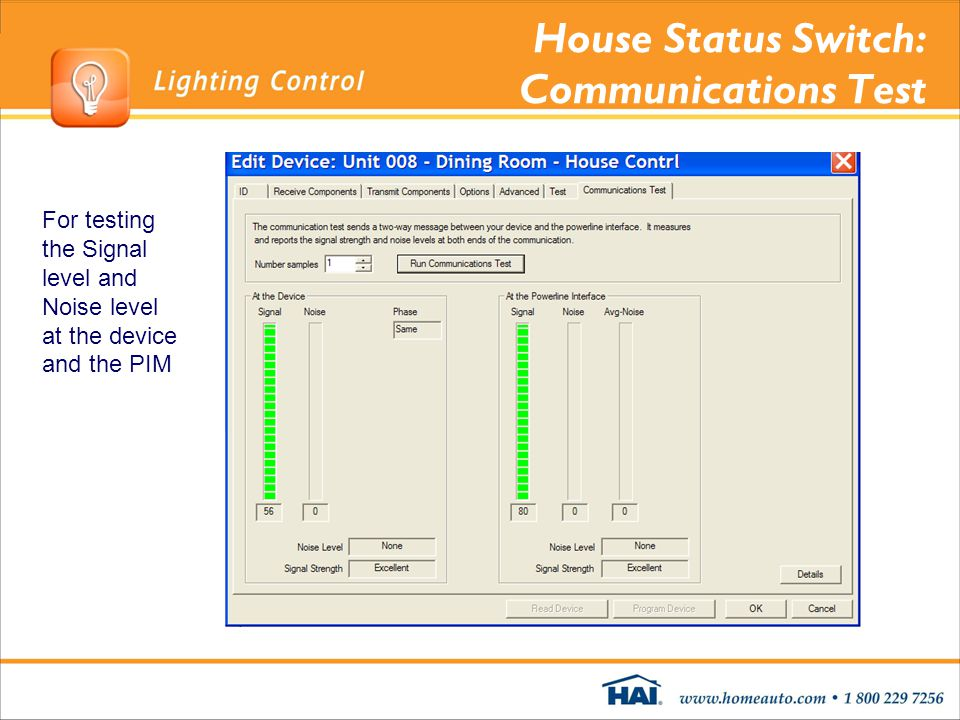 House Status Switch: Communications Test For testing the Signal level and Noise level at the device and the PIM