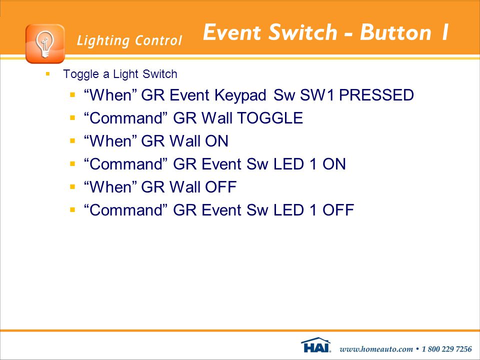 Event Switch - Button 1 Toggle a Light Switch When GR Event Keypad Sw SW1 PRESSED Command GR Wall TOGGLE When GR Wall ON Command GR Event Sw LED 1 ON
