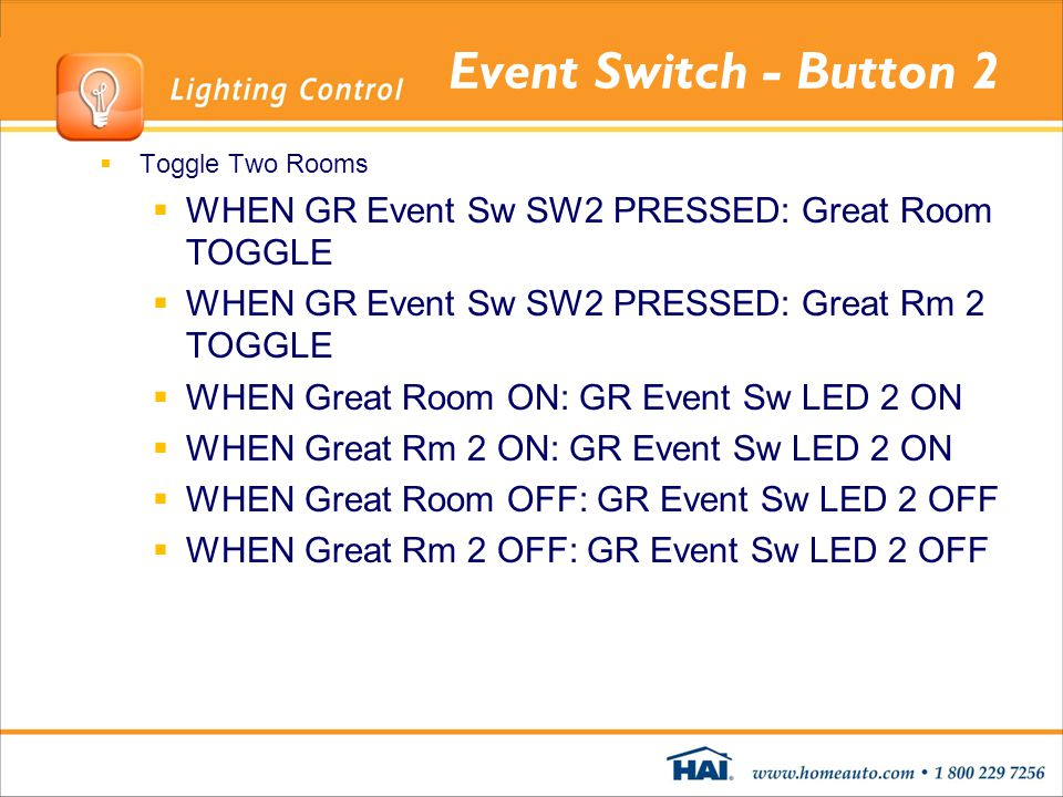 Event Switch - Button 2 Toggle Two Rooms WHEN GR Event Sw SW2 PRESSED: Great Room TOGGLE WHEN GR Event Sw SW2 PRESSED: Great Rm 2 TOGGLE WHEN Great Ro