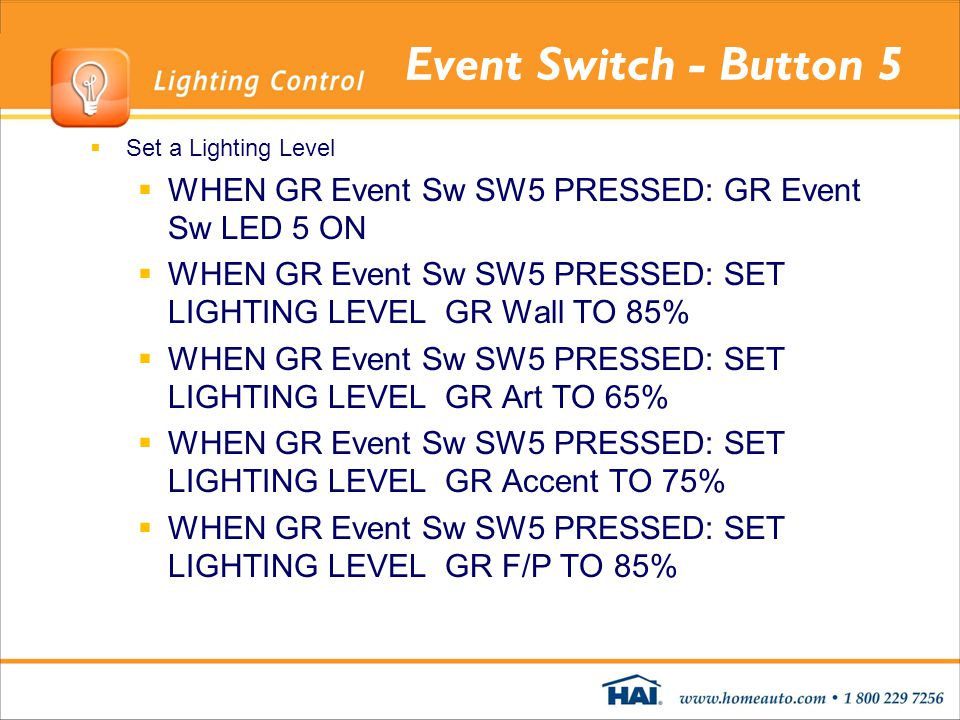 Event Switch - Button 5 Set a Lighting Level WHEN GR Event Sw SW5 PRESSED: GR Event Sw LED 5 ON WHEN GR Event Sw SW5 PRESSED: SET LIGHTING LEVEL GR Wa