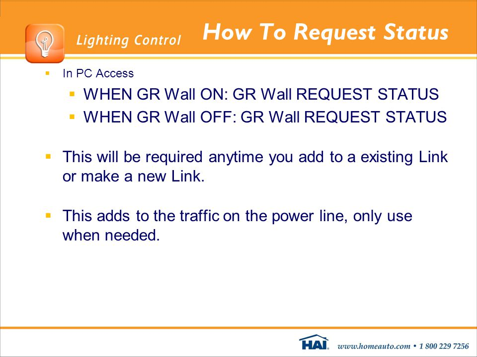 How To Request Status In PC Access WHEN GR Wall ON: GR Wall REQUEST STATUS WHEN GR Wall OFF: GR Wall REQUEST STATUS This will be required anytime you