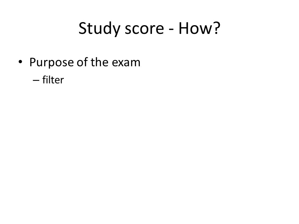 Study score - How? Purpose of the exam – filter