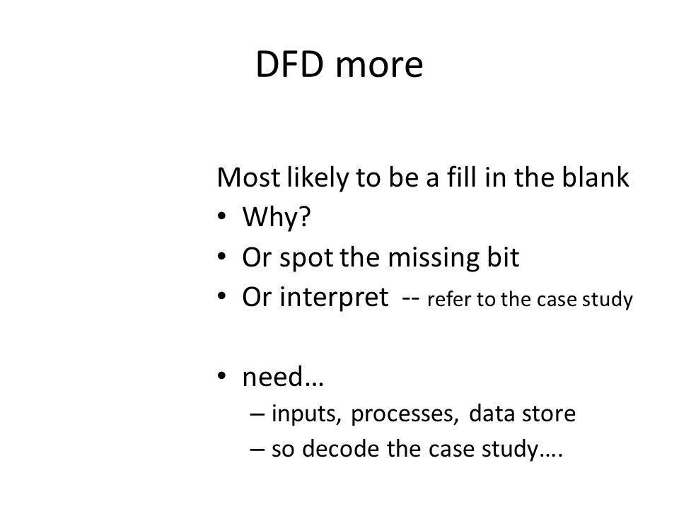 DFD more Most likely to be a fill in the blank Why.