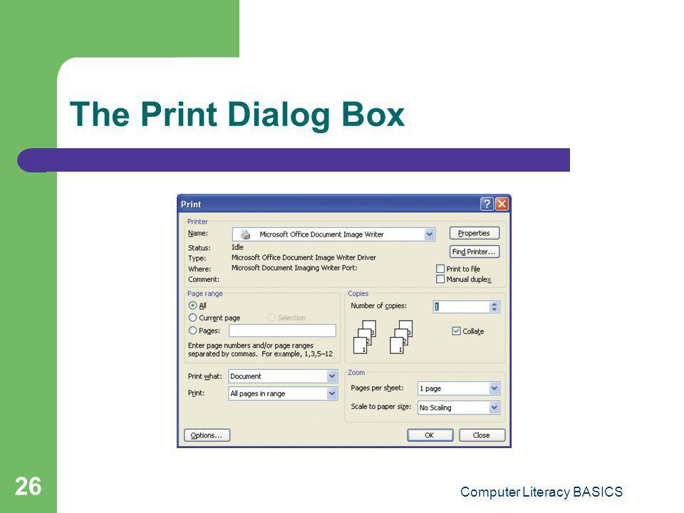 Computer Literacy BASICS 26 The Print Dialog Box