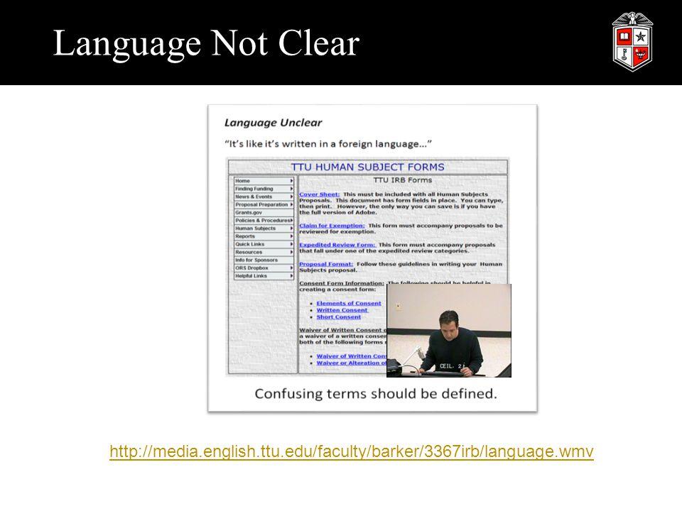 Language Not Clear http://media.english.ttu.edu/faculty/barker/3367irb/language.wmv