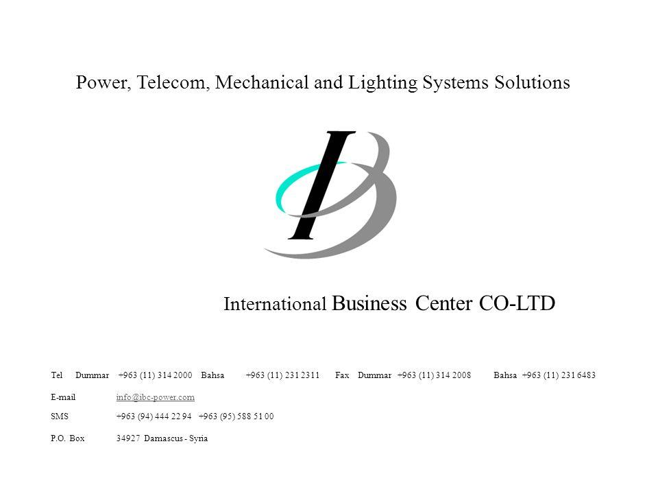 Power, Telecom, Mechanical and Lighting Systems Solutions Tel Dummar +963 (11) 314 2000 Bahsa +963 (11) 231 2311 Fax Dummar +963 (11) 314 2008 Bahsa +