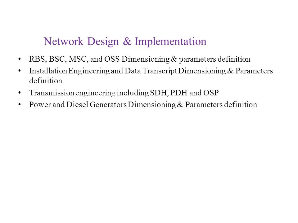 RBS, BSC, MSC, and OSS Dimensioning & parameters definition Installation Engineering and Data Transcript Dimensioning & Parameters definition Transmis