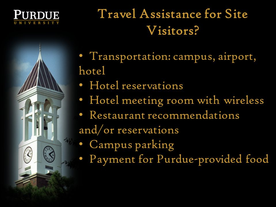 Travel Assistance for Site Visitors? Transportation: campus, airport, hotel Hotel reservations Hotel meeting room with wireless Restaurant recommendat