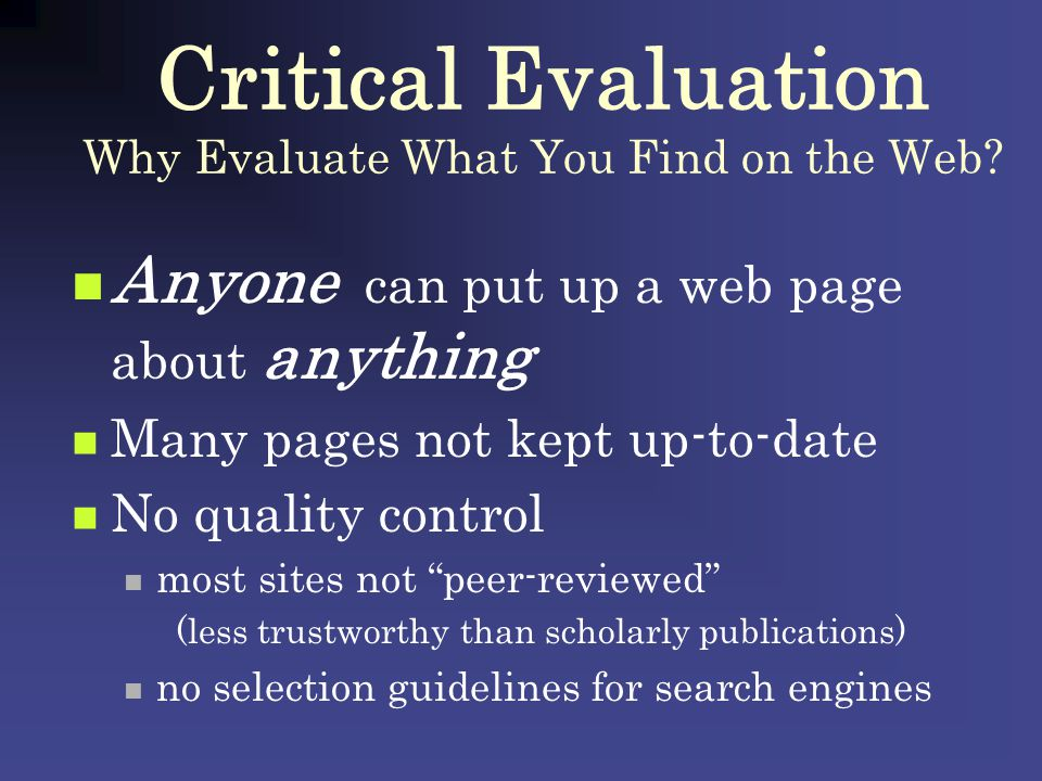 Critical Evaluation Why Evaluate What You Find on the Web.