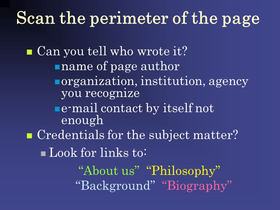 Scan the perimeter of the page (continued) Is it recent or current enough.