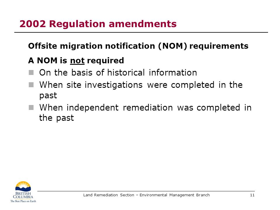 Land Remediation Section – Environmental Management Branch 2002 Regulation amendments Offsite migration notification (NOM) requirements A NOM is not r