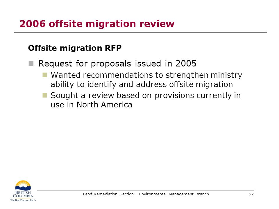 Land Remediation Section – Environmental Management Branch 2006 offsite migration review Offsite migration RFP Request for proposals issued in 2005 Wa