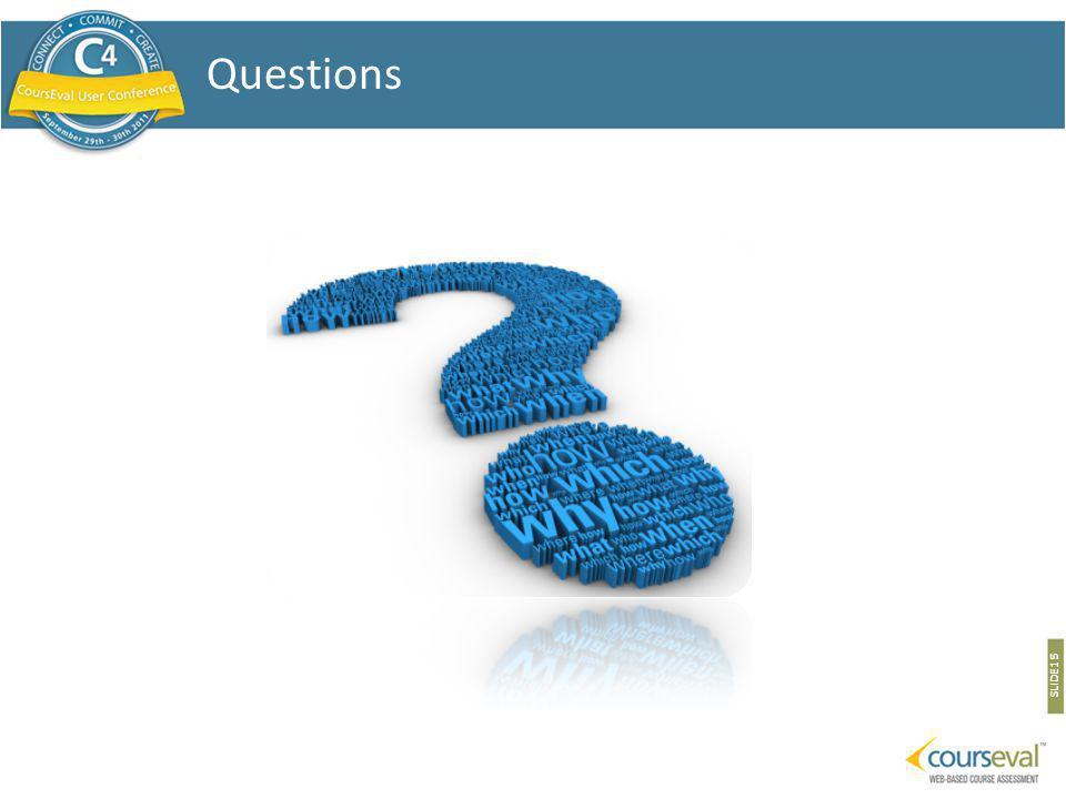 SLIDE 15 Questions