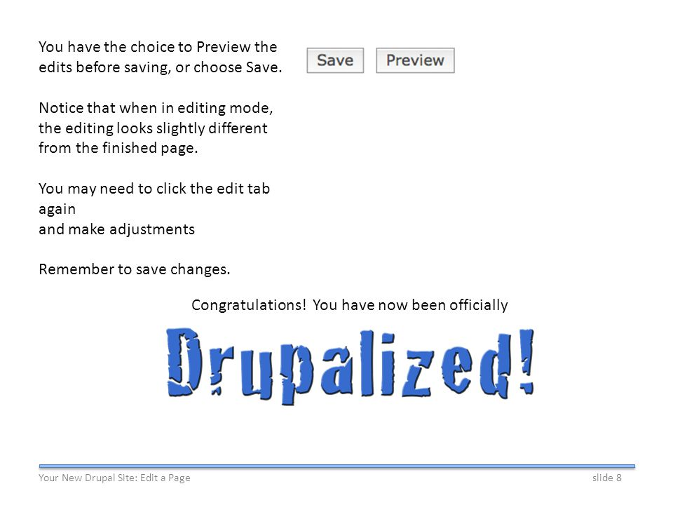 This concludes Drupal Basics Part 1 Thank you for using this training session.