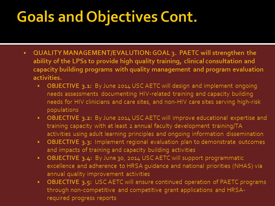 QUALITY MANAGEMENT/EVALUTION: GOAL 3. PAETC will strengthen the ability of the LPSs to provide high quality training, clinical consultation and capaci