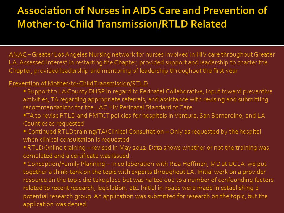 ANAC – Greater Los Angeles Nursing network for nurses involved in HIV care throughout Greater LA. Assessed interest in restarting the Chapter, provide